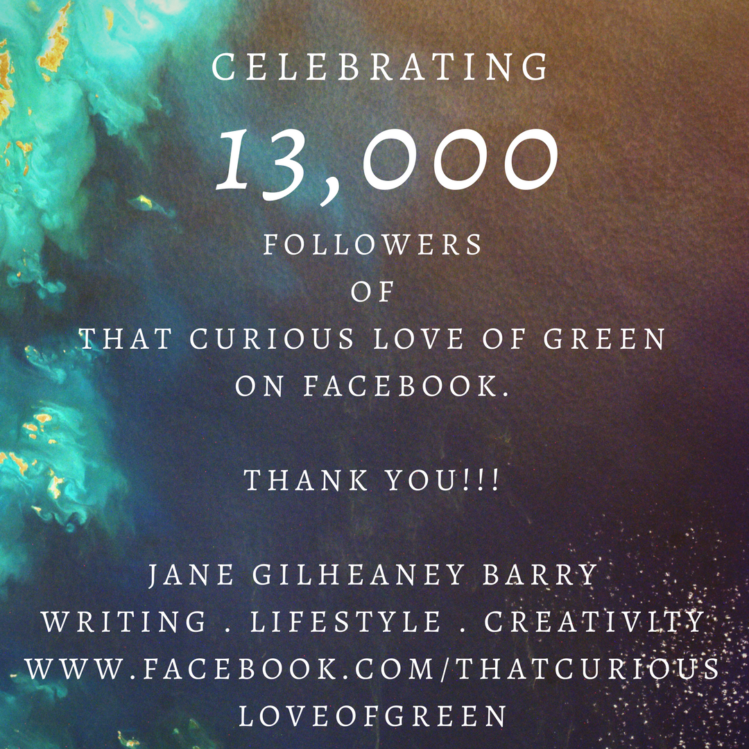 Celebrating 13,000 Followers of That Curious Love of Green, on FB.